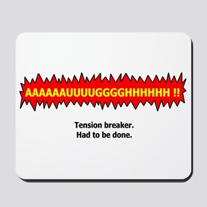 Tension Breaker Mousepad