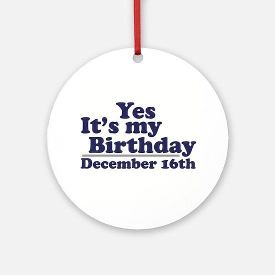 December 16th Birthday Ornament (Round)
