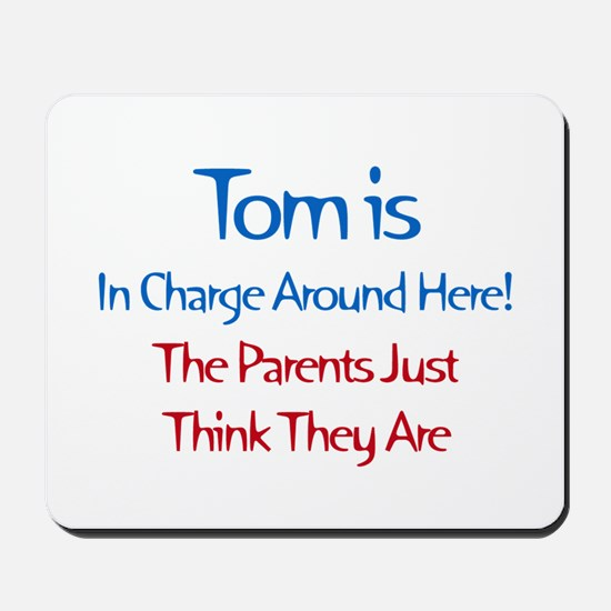 Tom Is In Charge Mousepad