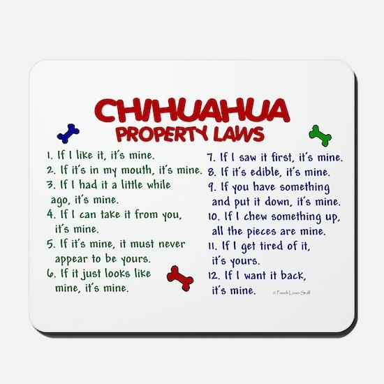 Chihuahua Property Laws 2 Mousepad