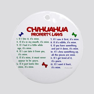 Chihuahua Property Laws 2 Ornament (Round)