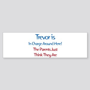 Trevor Is In Charge Bumper Sticker