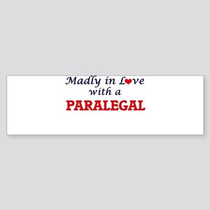Madly in love with a Paralegal Bumper Sticker