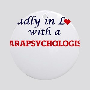 Madly in love with a Parapsychologi Round Ornament