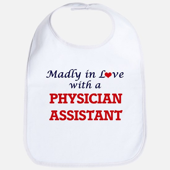 Madly in love with a Physician Assistant Bib