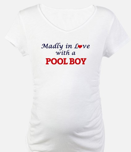 Madly in love with a Pool Boy Shirt