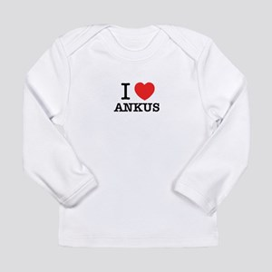 I Love ANKUS Long Sleeve T-Shirt
