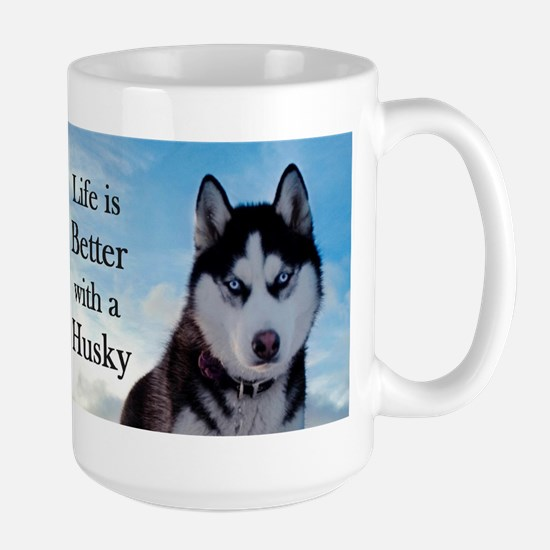 Life's Better with a Husky Mugs