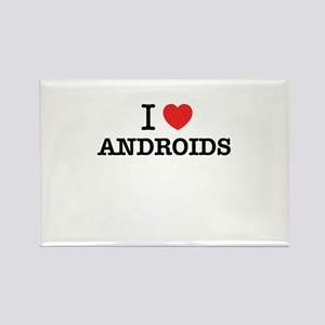 I Love ANDROIDS Magnets