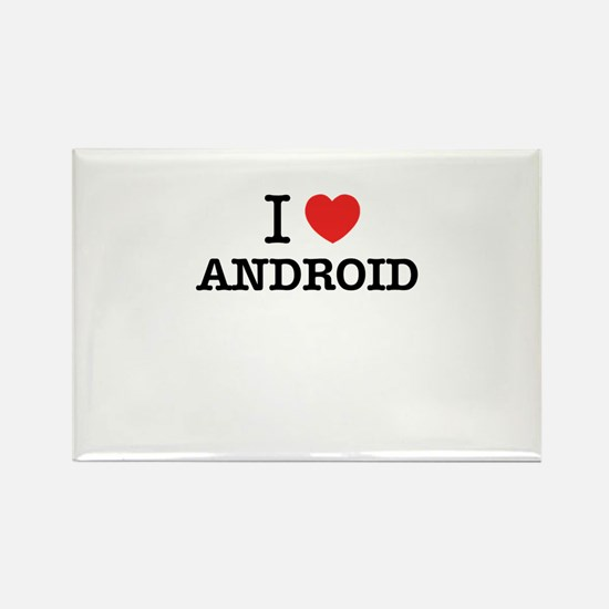 I Love ANDROID Magnets