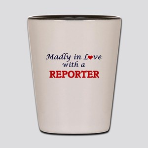 Madly in love with a Reporter Shot Glass