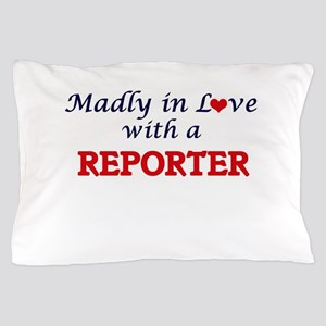 Madly in love with a Reporter Pillow Case
