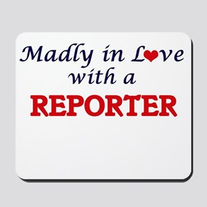 Madly in love with a Reporter Mousepad