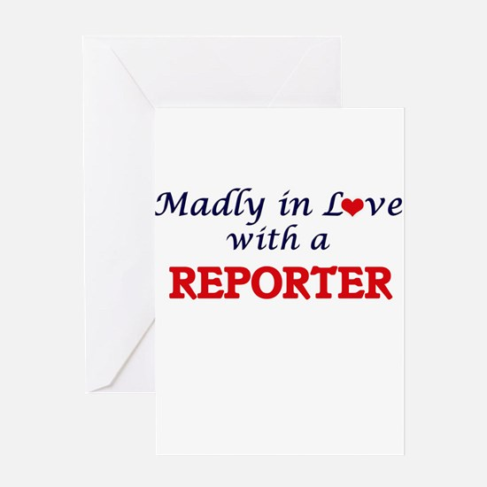 Madly in love with a Reporter Greeting Cards