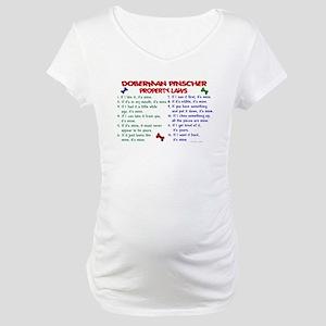 Doberman Pinscher Property Laws 2 Maternity T-Shir
