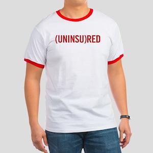 UNINSURED 2-Sided Ringer T
