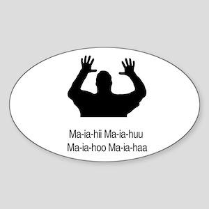 Ma-ia-hii Ma-ia-huu Ma-ia-hoo Oval Sticker