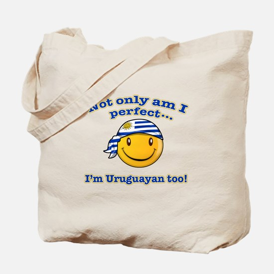 Not only am I perfect I'm uruguayan too! Tote Bag