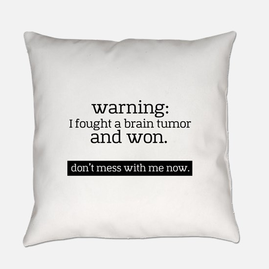 I fought a Brain Tumor Everyday Pillow