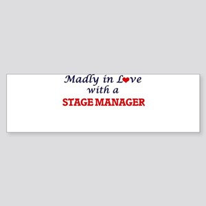 Madly in love with a Stage Manager Bumper Sticker