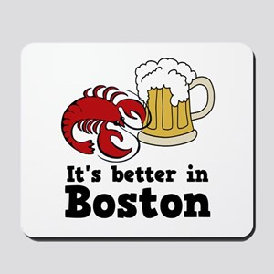 Better in Boston Mousepad