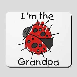 I'm the Grandpa Ladybug Mousepad