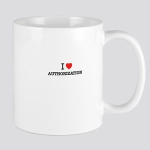 I Love AUTHORIZATION Mugs