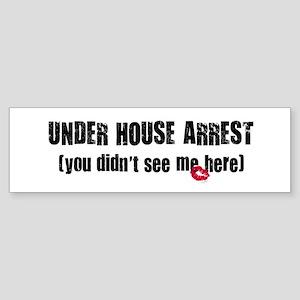 Under House Arrest Bumper Sticker