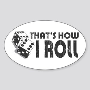 That's How I Roll Oval Sticker