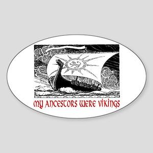 MY ANCESTORS WERE VIKINGS Sticker (Oval)