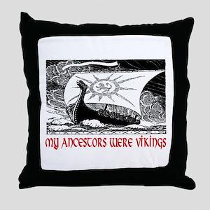 MY ANCESTORS WERE VIKINGS Throw Pillow