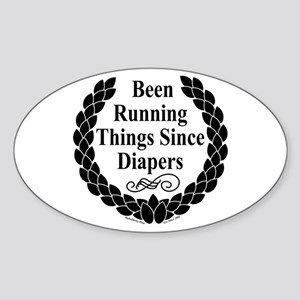 Been Running Since Diapers Oval Sticker