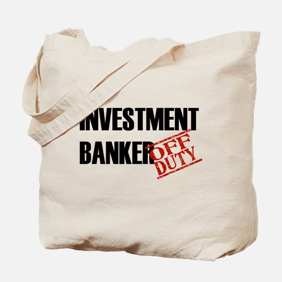 Off Duty Investment Banker Tote Bag