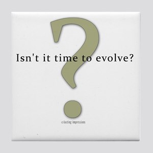Isn't it time to evolve? Tile Coaster