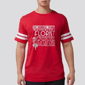 Florist Will Open The Gates Of Hell T Shir T-Shirt