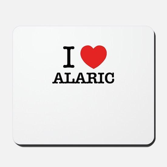 I Love ALARIC Mousepad