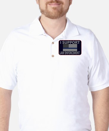 I Support Law Enforcement Golf Shirt