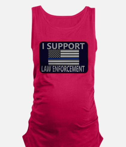 I Support Law Enforcement Maternity Tank Top