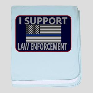 I Support Law Enforcement baby blanket