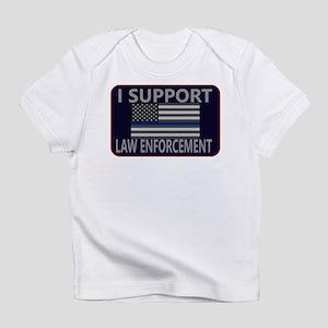 I Support Law Enforcement Infant T-Shirt