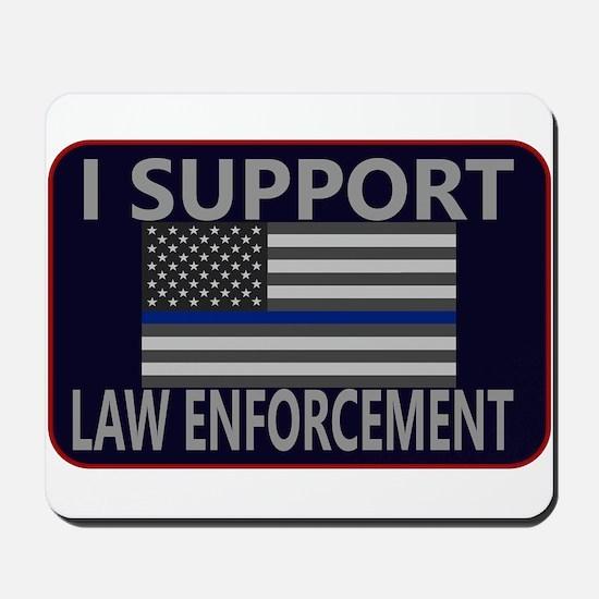 I Support Law Enforcement Mousepad