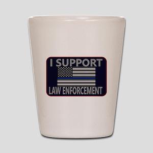 I Support Law Enforcement Shot Glass