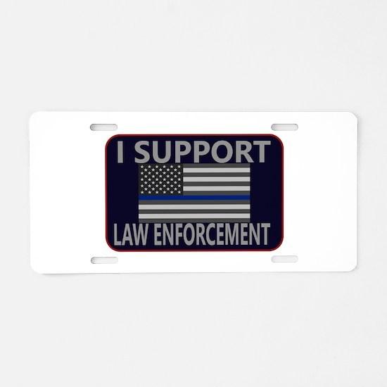 I Support Law Enforcement Aluminum License Plate