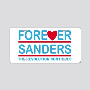 Forever Sanders, the Revolution Continues Aluminum