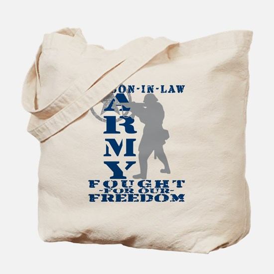 Son-in-Law Fought Freedom - ARMY Tote Bag