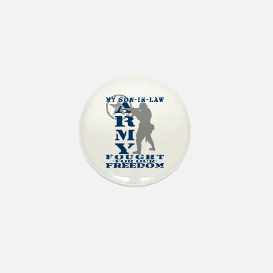 Son-in-Law Fought Freedom - ARMY Mini Button