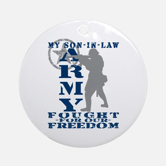 Son-in-Law Fought Freedom - ARMY Ornament (Round)