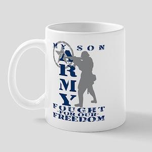 Son Fought Freedom - ARMY Mug