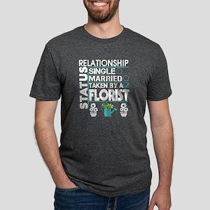 I'm Already Taken By A Florist T Shirt T-Shirt