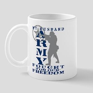 Hsbnd Fought Freedom - ARMY Mug